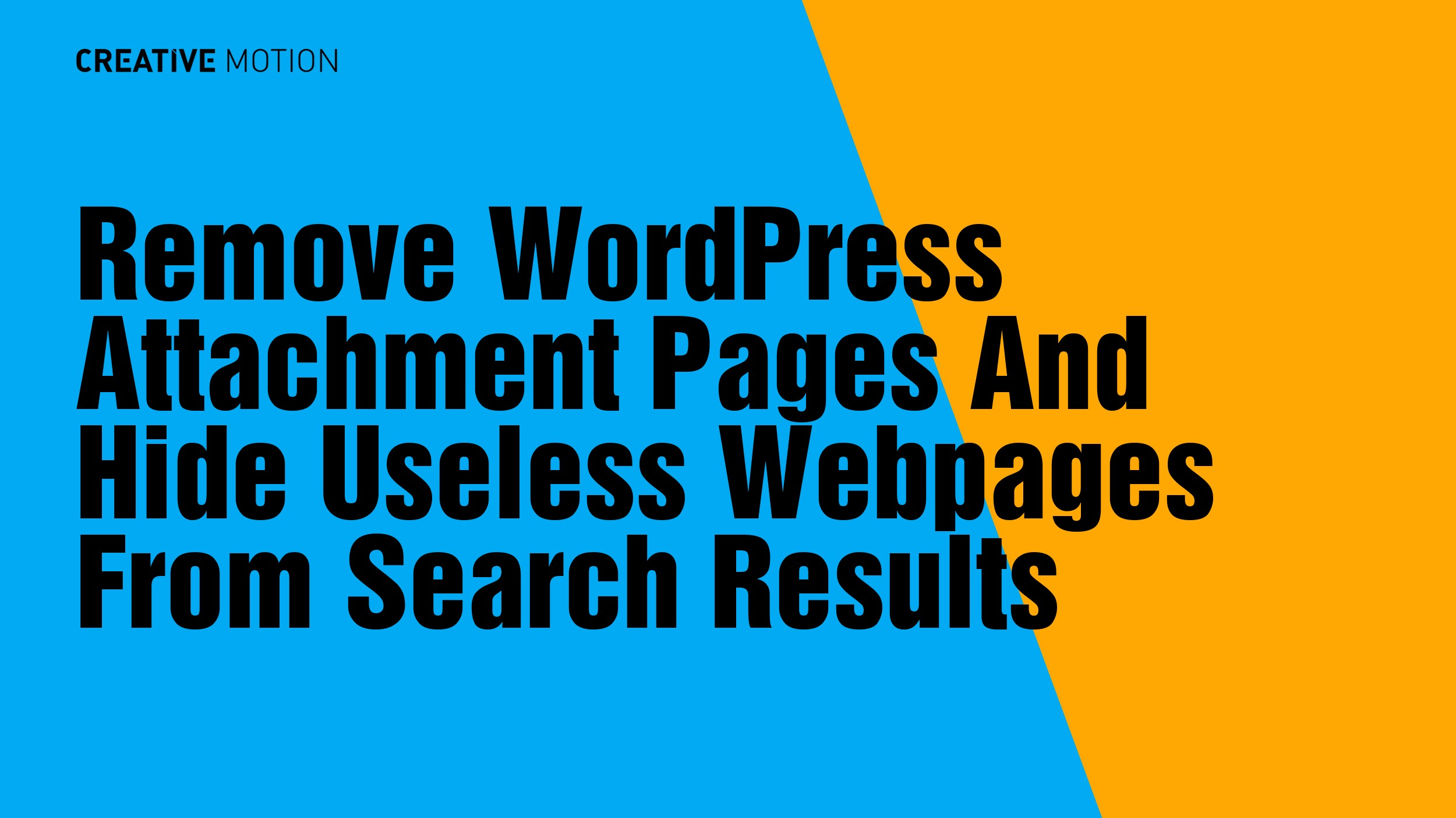 Remove WordPress Attachment Pages And Hide Useless Webpages From Search Results