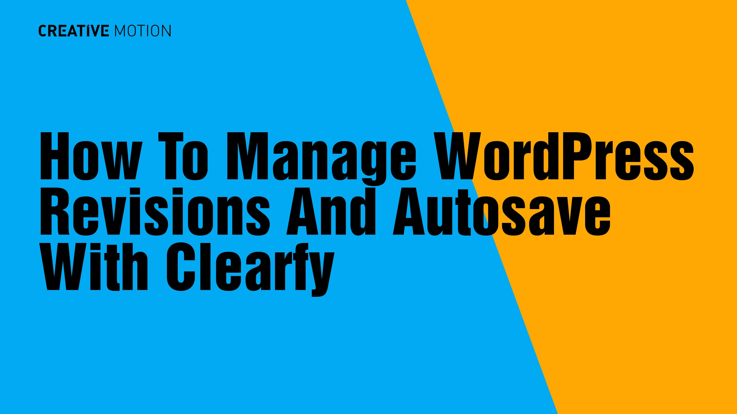 How To Manage WordPress Revisions And Autosave With Clearfy