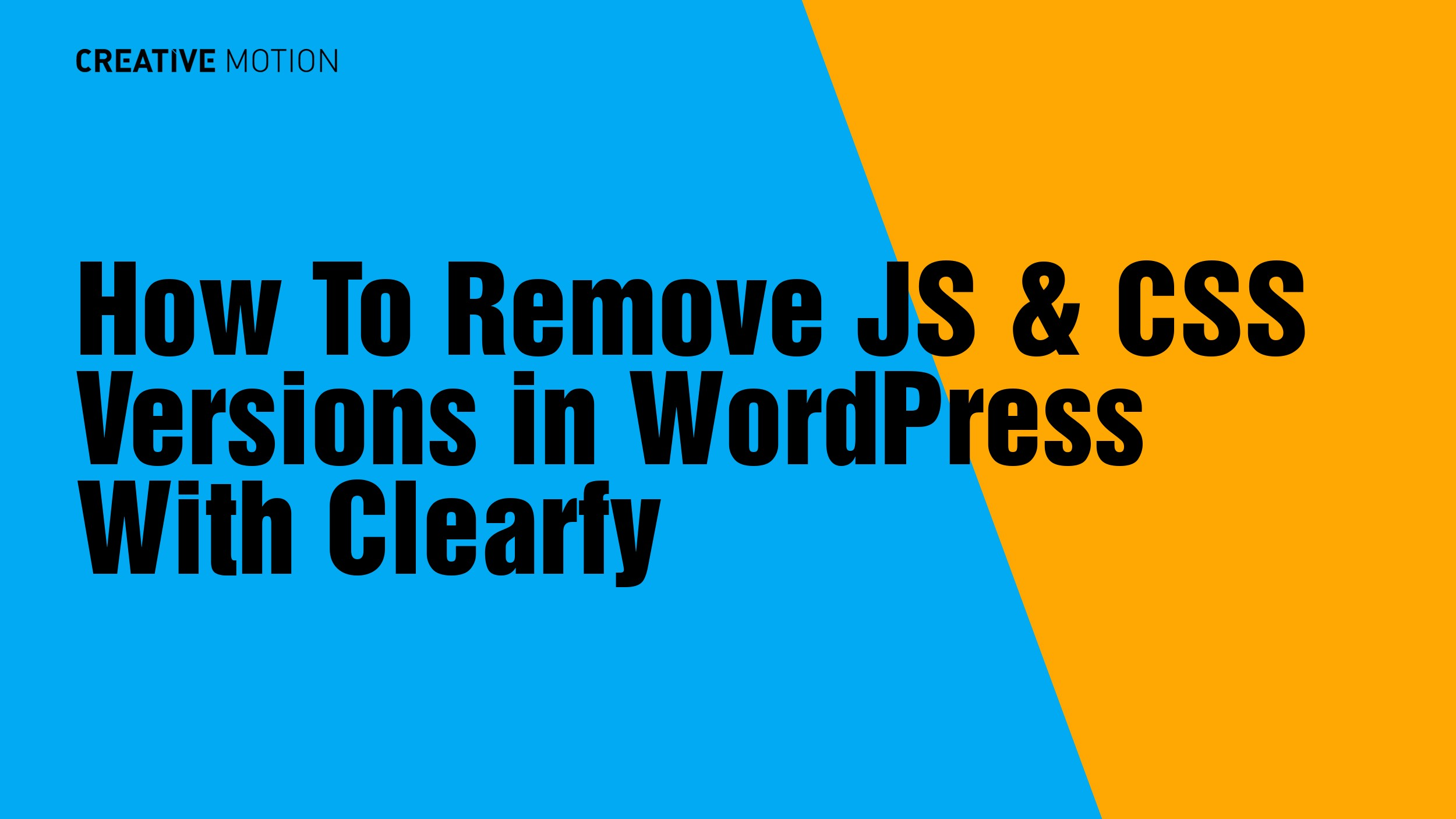 How To Remove JS & CSS Versions in WordPress With Clearfy