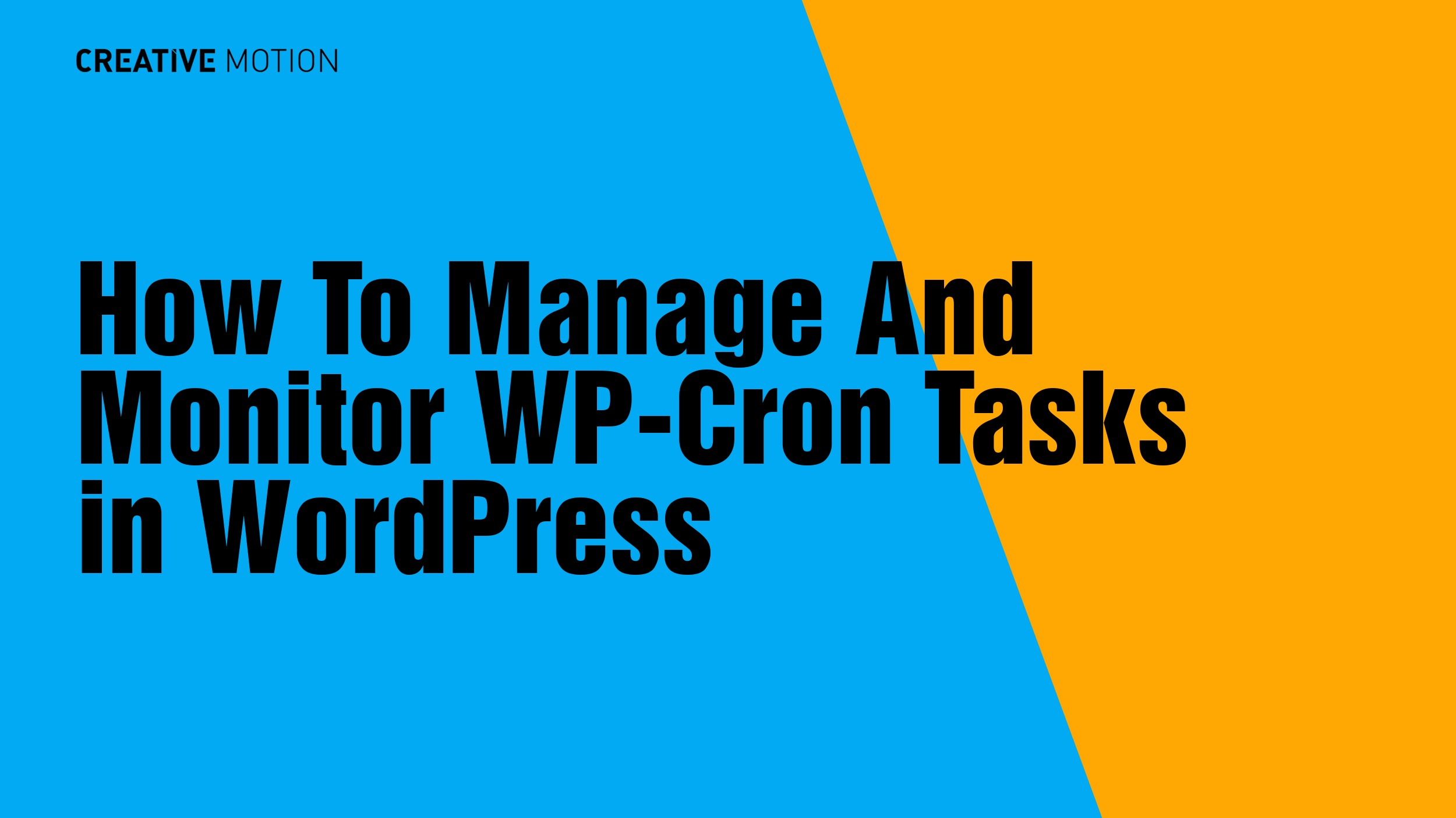 How To Manage And Monitor WP-Cron Tasks in WordPress