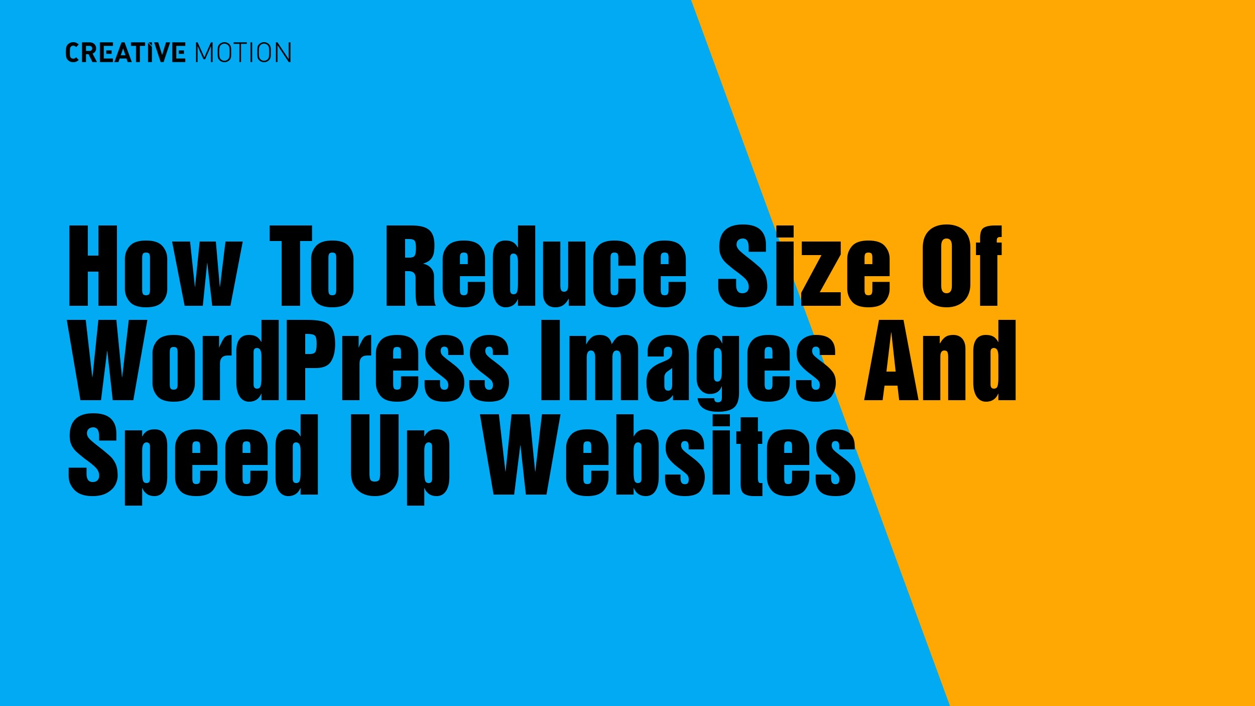 How To Reduce Size Of WordPress Images And Speed Up Websites