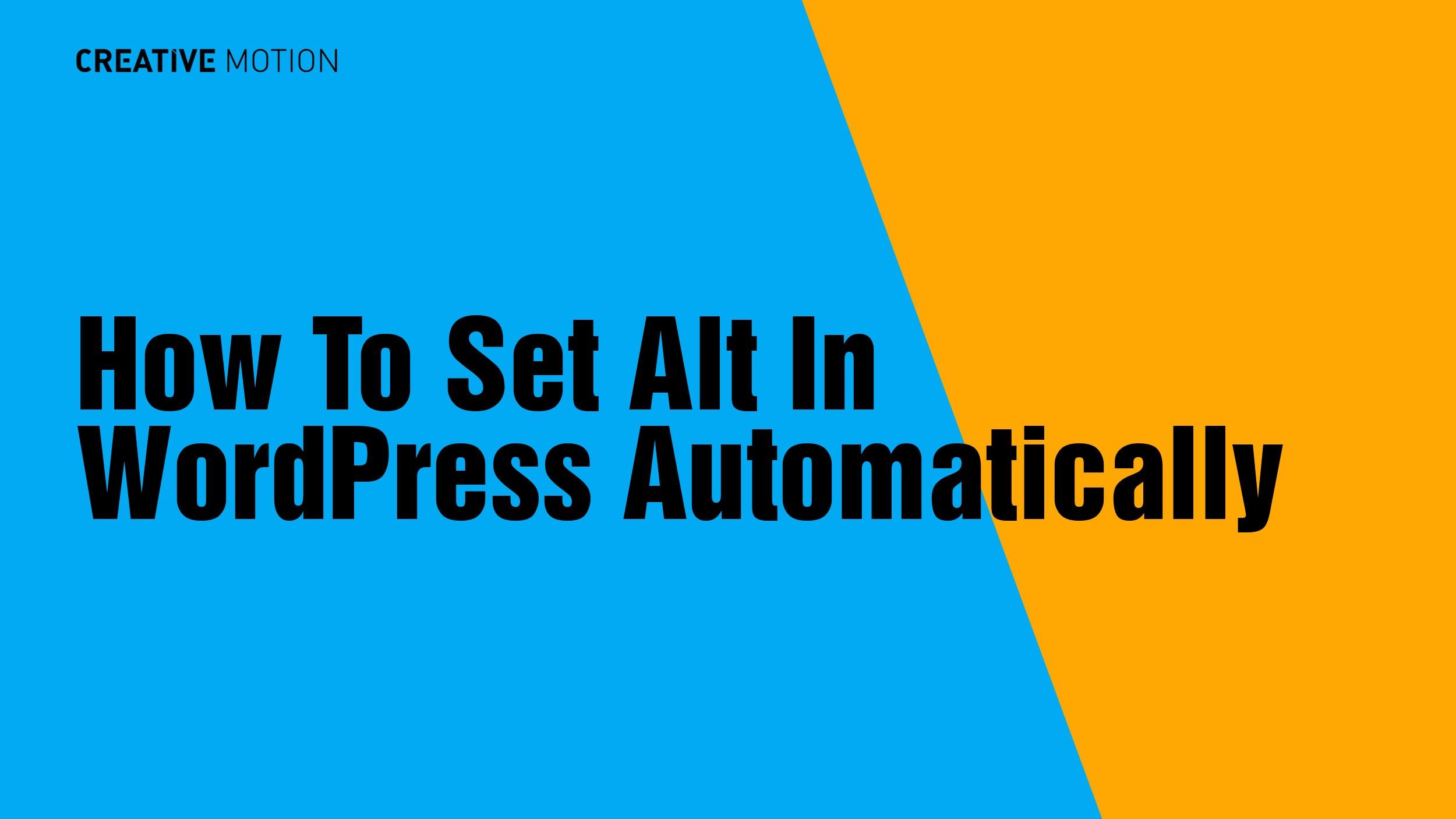 How To Set Alt In WordPress Automatically