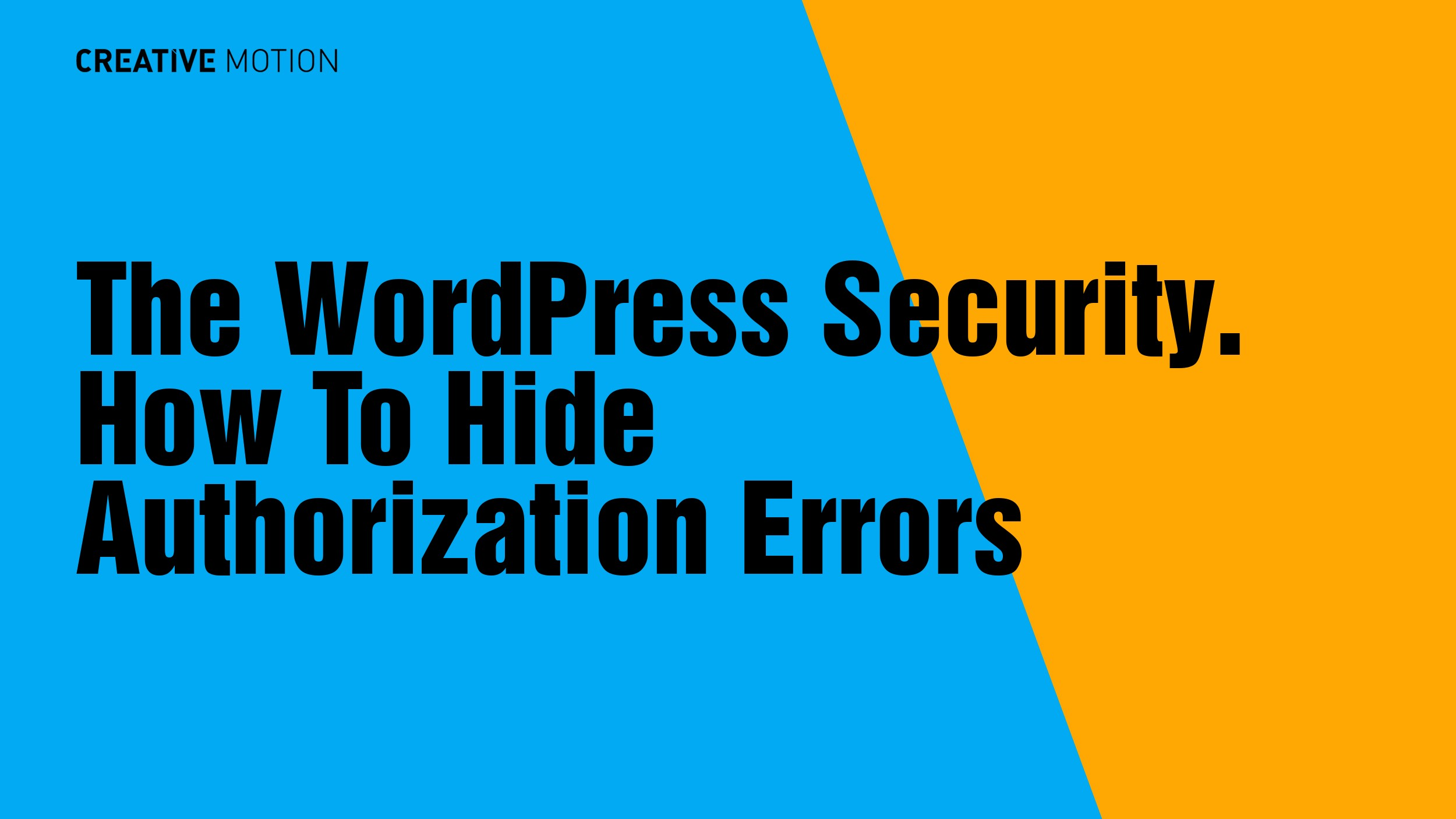 The WordPress Security. How To Hide Authorization Errors