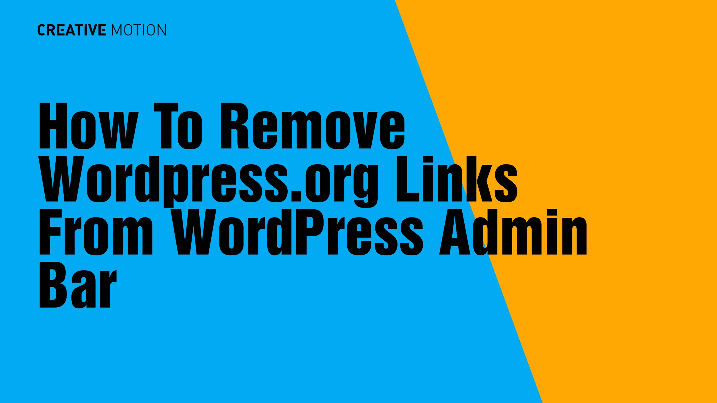 How To Remove WordPress.org Links From WordPress Admin Bar